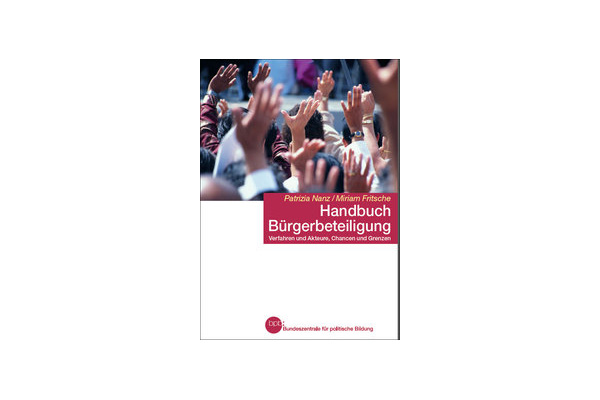Patrizia Nanz / Miriam Fritsche »Handbuch Bürgerbeteiligung: Verfahren und Akteure, Chancen und Grenzen«
